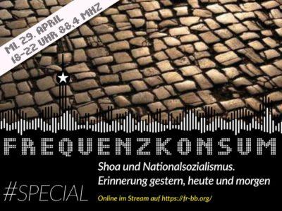 Studio Ansage: FREQUENZKONSUM-Spezial – Shoa und Nationalsozialismus. Erinnerung gestern, heute und morgen